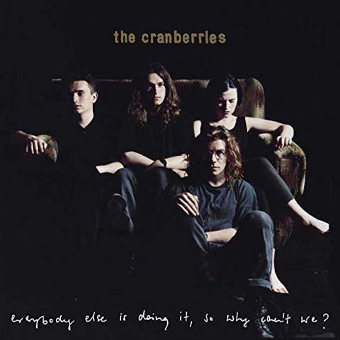 The Cranberries / Everybody Else Is Doing It, So Why Can't We? 25th anniversary edition