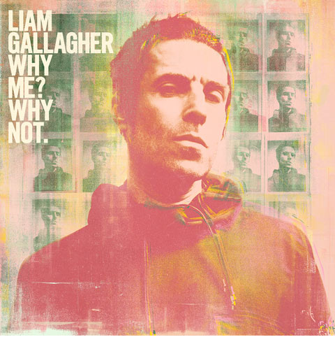 Liam Gallagher / Why Me? Why Not.