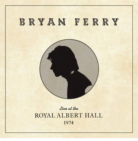 Bryan Ferry / Live at the Royal Albert Hall 1974