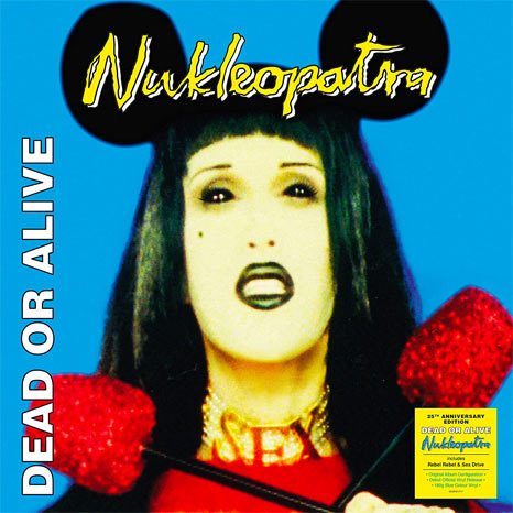 Dead Or Alive / Nukleopatra 25th anniversary coloured vinyl
