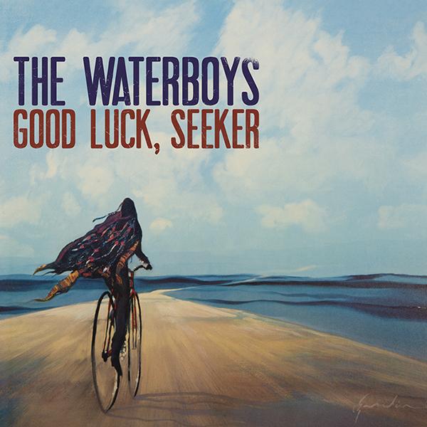 The Waterboys / Good Luck, Seeker