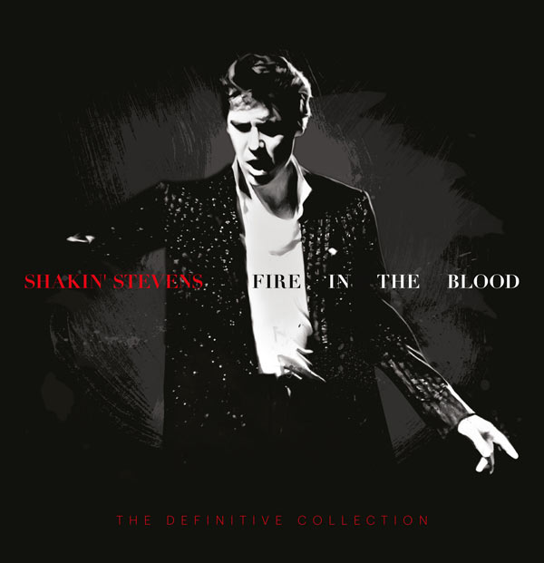 Shakin Stevens / Fire in the Blood: The Definitive Collection 19CD box set