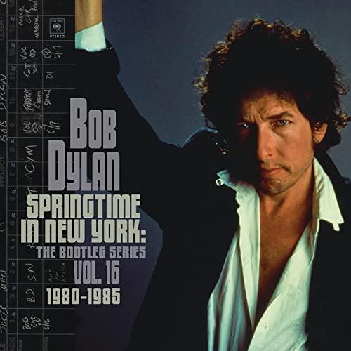 Bob Dylan / Springtime in New York: The Bootleg Series, Vol. 16 / 1980-1985